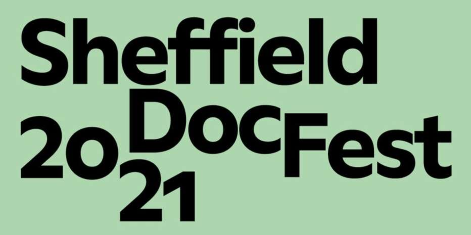 Sheffield Doc/Fest 2021 – Presentazione